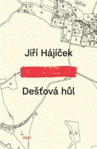 Dosud nejlepší román Jiřího Hájíčka